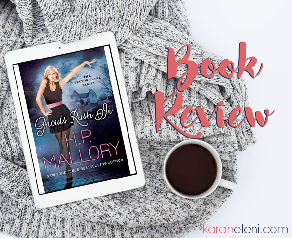 Book Review   H.P. Mallory – Ghouls Rush In