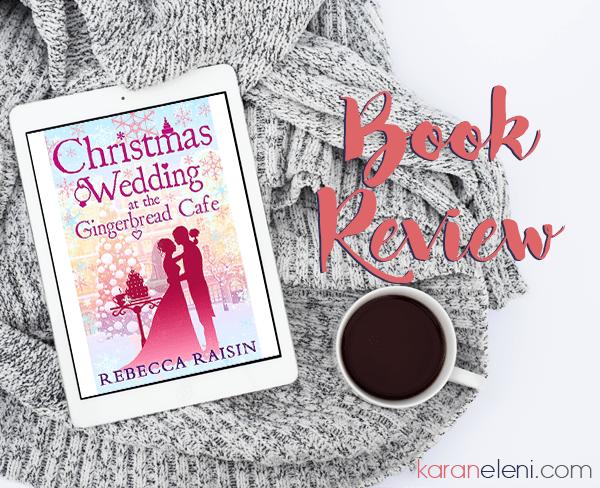 Book Review | Rebecca Raisin – Christmas Wedding at the Gingerbread Café