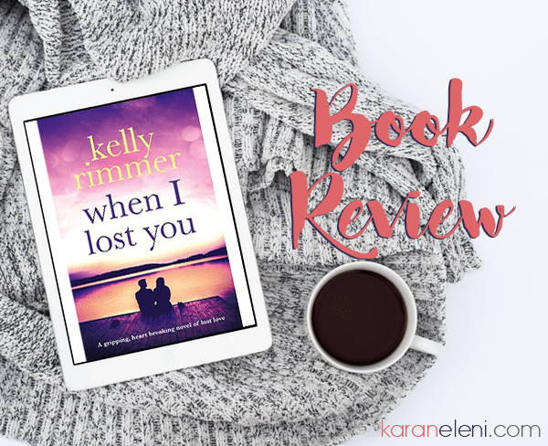 Book Review | Kelly Rimmer – When I Lost You