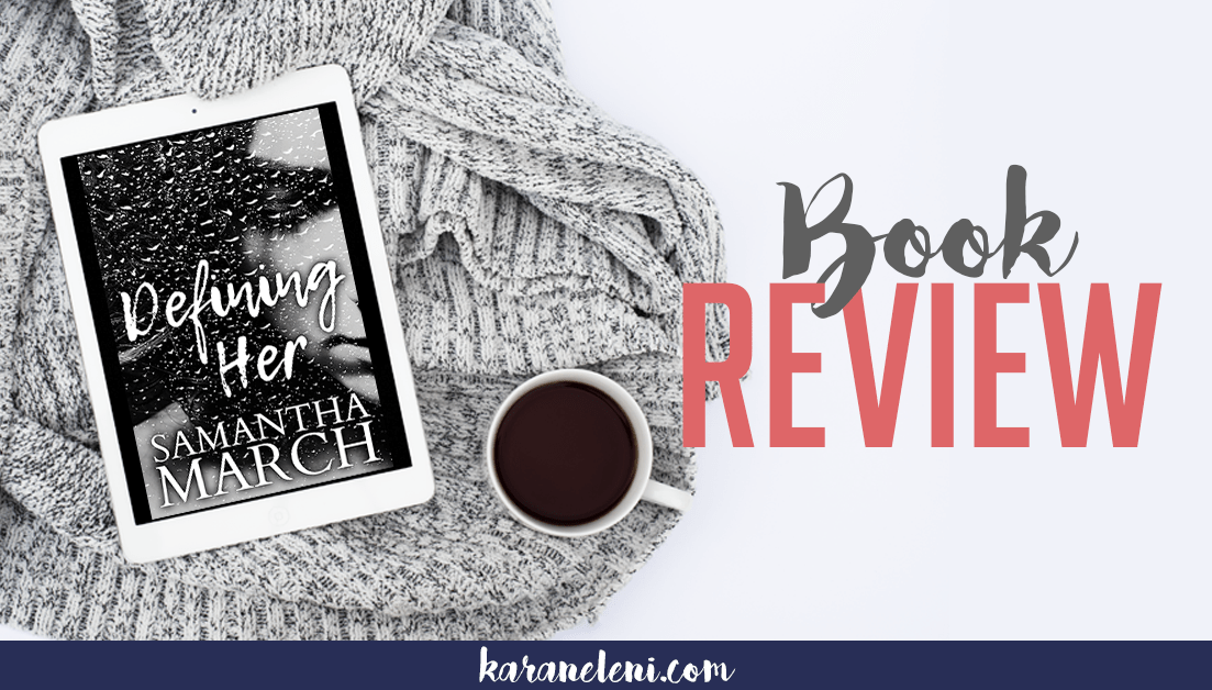 Book Review & Excerpt | Samantha March – Defining Her
