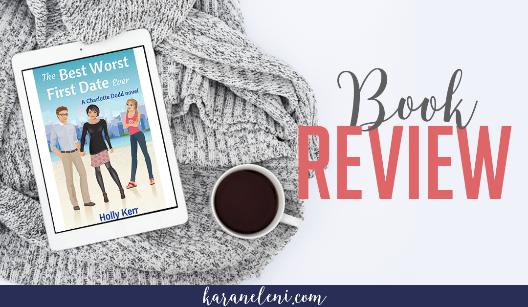 Book Review | Holly Kerr – The Best Worst First Date Ever