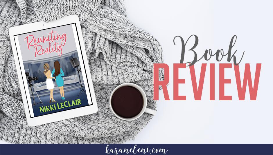Book Review    Nikki LeClair – Reuniting Reality