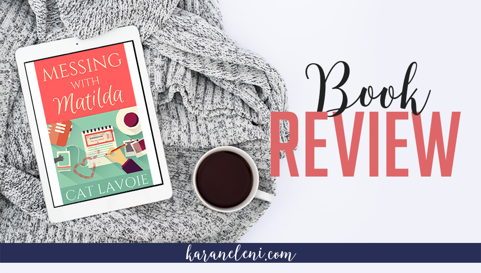 Book Review | Cat Lavoie – Messing With Matilda